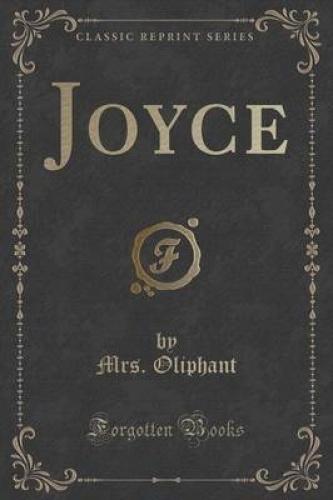 Joyce-Classic-Reprint-by-Mrs-Oliphant
