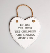 """"""" EXCUSE THE MESS, THE CHILDREN ARE MAKING MEMORIES"""" WHITE WOODEN HEART PLAQUE"""