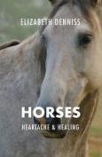 Horses, Heartache & Healing