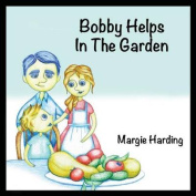Bobby Helps in the Garden