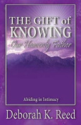 The Gift of Knowing Our Heavenly Father
