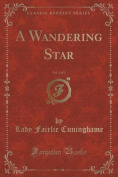 A Wandering Star, Vol. 3 of 3