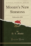 Moody's New Sermons