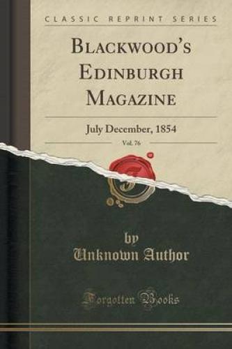Blackwood-039-s-Edinburgh-Magazine-Vol-76-July-December-1854-Classic-Reprint-b