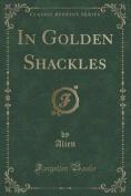 In Golden Shackles