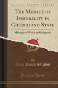 The Menace of Immorality in Church and State