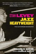 Stan Levey: Jazz Heavyweight