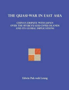 The Quasi-War in East Asia