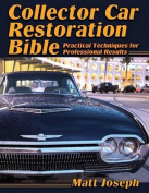 Collector Car Restoration Bible