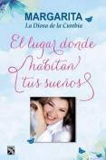 El Lugar Donde Habitan Los Suenos [Spanish]