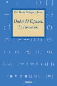 Dudas del Espanol [Spanish]
