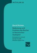 Bedeutung Und Funktion Des Buches in Literarischen Dystopien [GER]