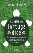 Lo Que la Tortuga Dice [Spanish]