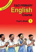 E&d Primary English Course  : Pupil's Book