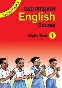 E&d Primary English Course  : Pupil's Book