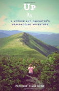 UP - A Mother and Daughter's Peakbagging Adventure
