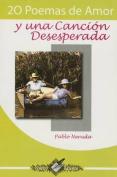 20 Poemas de Amor y Una Cancion Desesperada [Spanish]