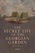 The Secret Life of the Georgian Garden