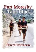 Port Moresby: Taim Bipo