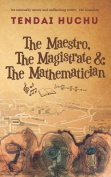 The Maestro, the Magistrate & the Mathematician