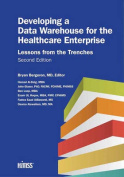Developing a Data Warehouse for the Healthcare Enterprise