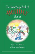 The Stone Soup Book of Holiday Stories