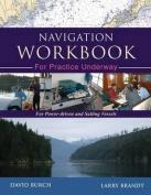 Navigation Workbook for Practice Underway