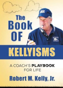 The Book of Kellyisms