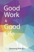 Good Work & Good Life