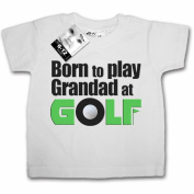Dirty Fingers, Born to play Grandad at Golf, Baby T-shirt