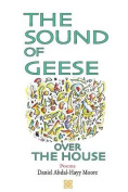 The Sound of Geese Over the House / Poems