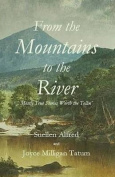 From the Mountains to the River