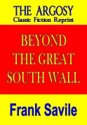 Beyond the Great South Wall