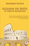 Iglesias de Jesus O Circos Romanos [Spanish]