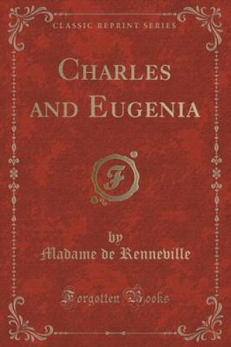 Charles-and-Eugenia-Classic-Reprint-by-Madame-De-Renneville