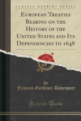 Free download European Treaties Bearing on the History of the United States and Its Dependencies to 1648 Epub