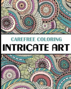 Carefree Coloring Intricate Art