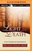 Light & Death  : One Doctor S Fascinating Account of Near-Death Experiences [Audio]