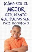 Co Mo Ser El Mejor Estudiante Que Puedas Ser [Spanish]