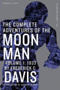 The Complete Adventures of the Moon Man, Volume 1