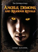 Angels, Demons, and Religious Rituals