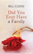 Did You Ever Have a Family [Large Print]