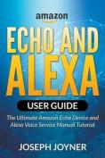 Amazon Echo and Alexa User Guide