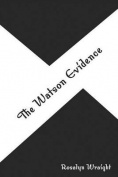 The Watson Evidence