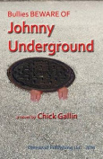 Bullies Beware of Johnny Underground