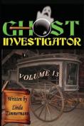 Ghost Investigator Volume 13