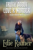 Truth about Love & Murder