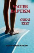 Water Baptism - God's Test