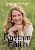 The Rhythm of Faith