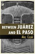 Between Juarez and El Paso